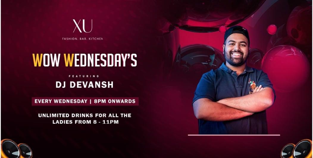 Wow Wednesday with Dj Devansh