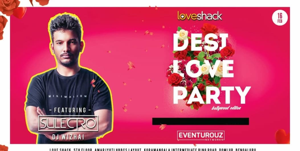 Saturday ''Desi Love Party'' (Valentine Special) at LoveShack