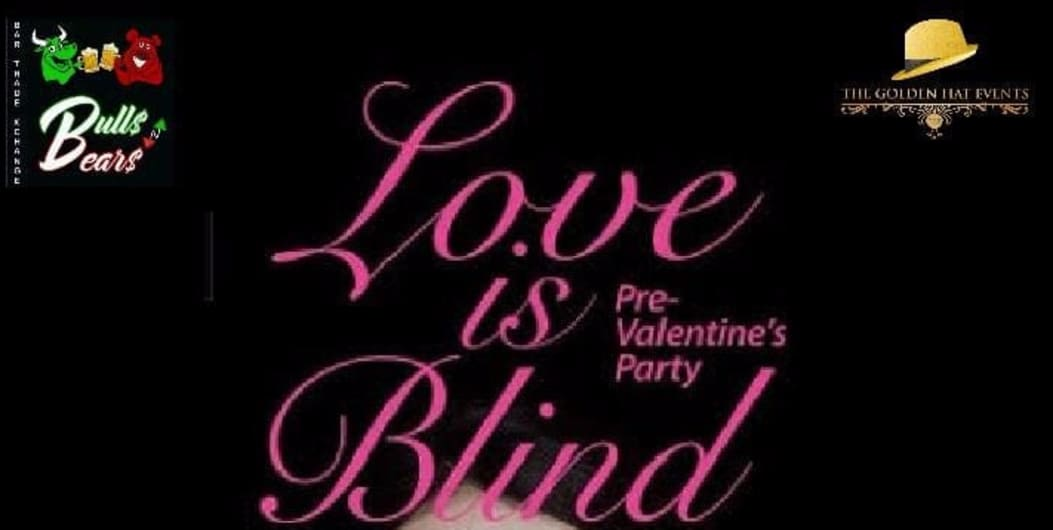LOVE IS BLIND Pre Valentine party