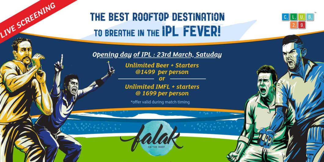 Come Watch IPL 2019 at Falak