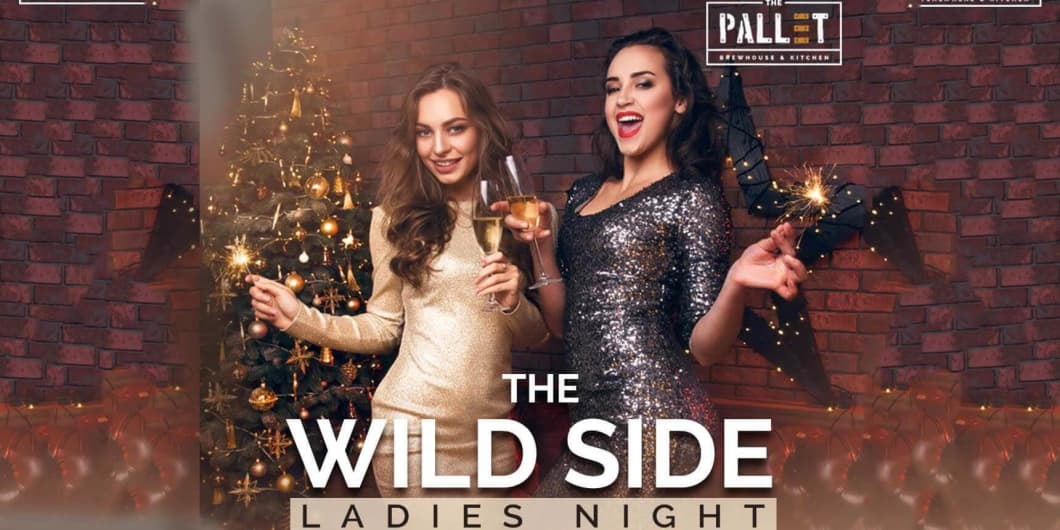 The Wild Side Ladies Night