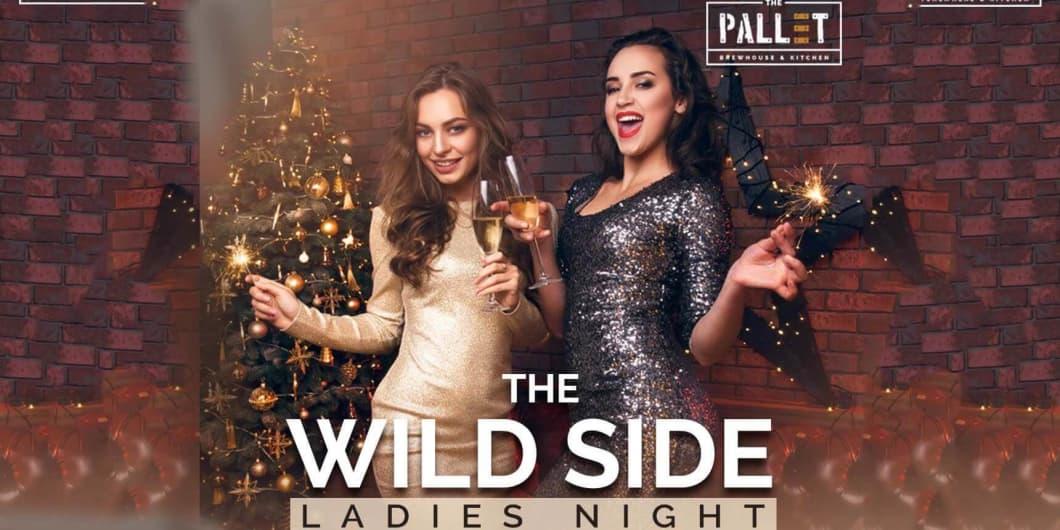 The Wild Side Ladies Night