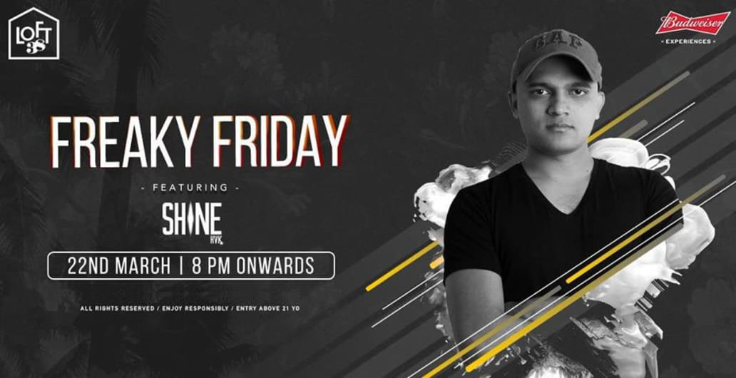 Freaky Friday Featuring DJ Shine HVK