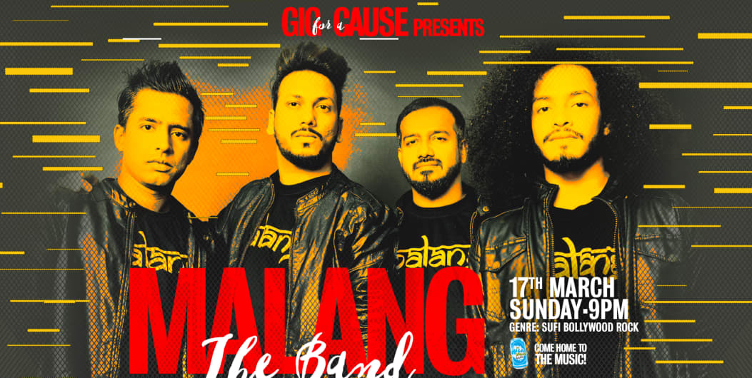 Gigs For a Cause Presents Malang The Band