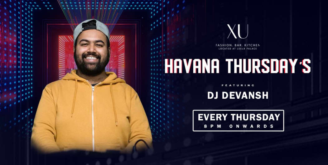 Havana Thursday With DJ Devansh