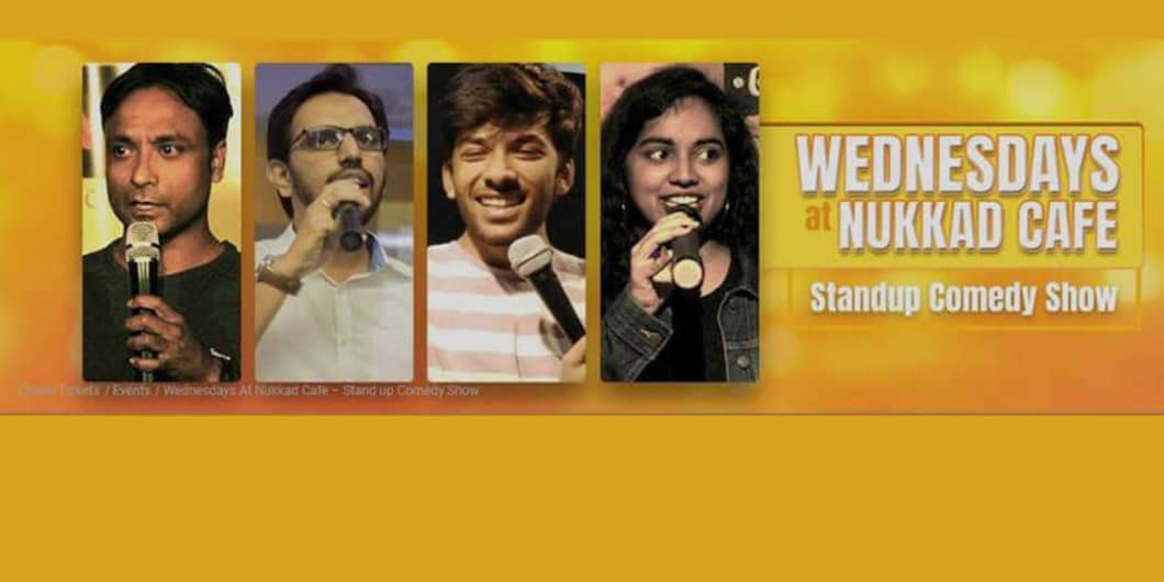 Wednesday's At Nukkad Cafe- Stand up comedy show