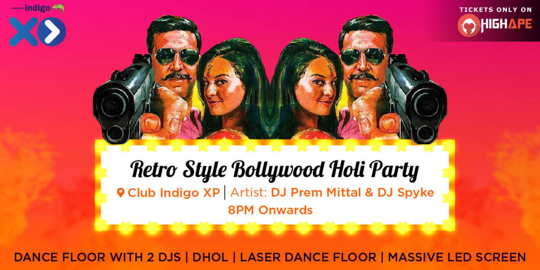 Bollywood Holi 2019 Party - Retro Style - Club Indigo XP