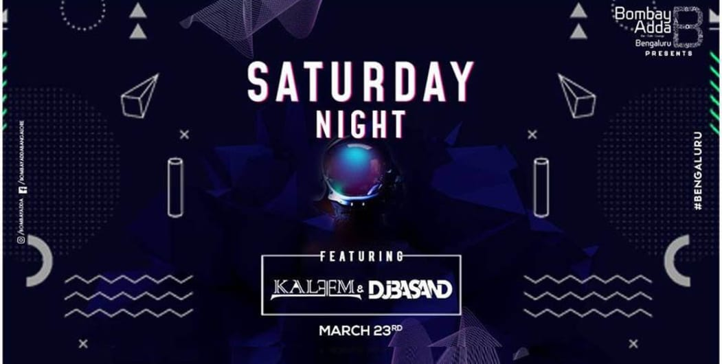 Saturday Night Ft. DJ Kaleem and DJ Basand