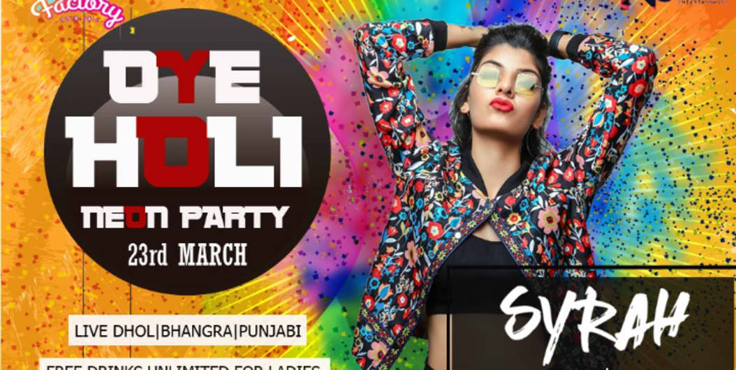 Oye Holi Neon Party featuring Syrah