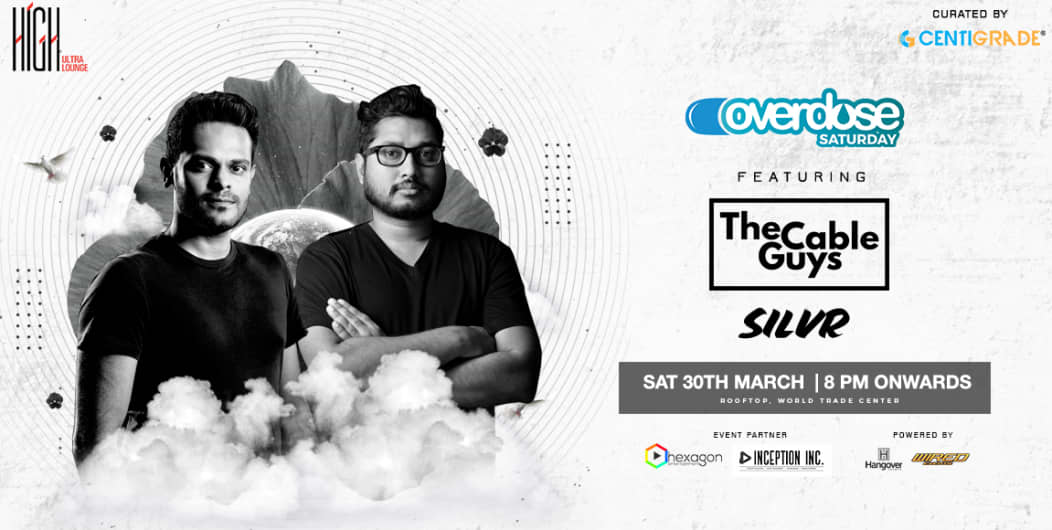 Overdose FT. The Cable Guys(Anand & Tim) at High Ultra Lounge