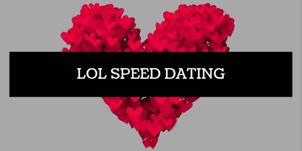 LOL Speed Dating MUM May 26