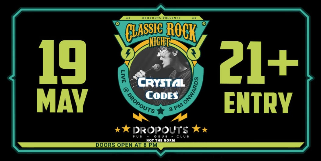 Classic Rock Night With Crystal Codes at Dropouts