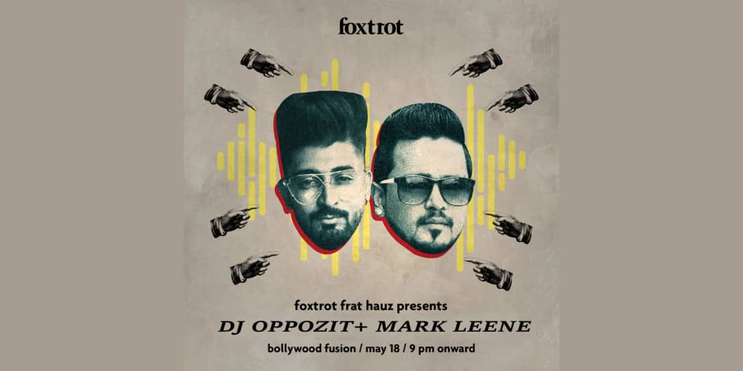 Foxtrot Frat Hauz Presents DJ Oppozit + Mark Leene