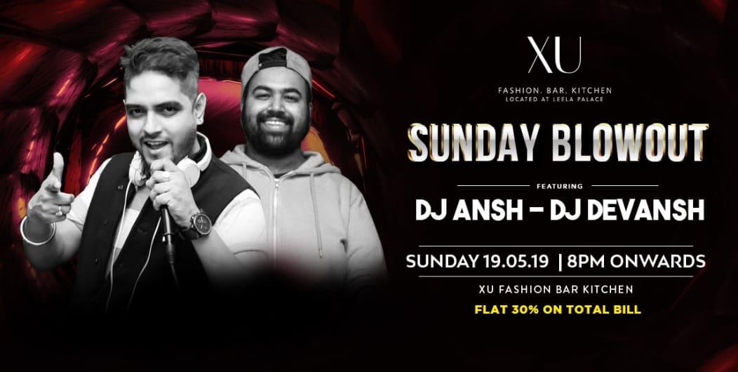 XU Sunday Blowout With Dj Ansh & Devansh!
