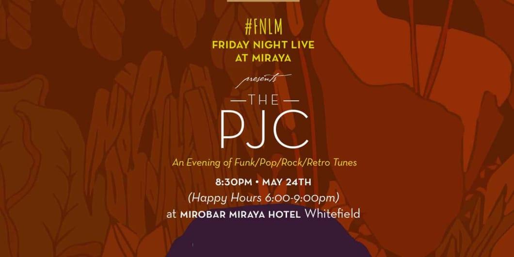 Friday Night Live at Miraya - The PJC