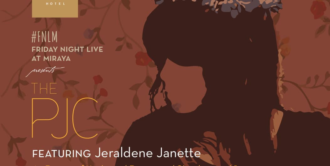 Friday Night Live at Miraya -The PJC ft. Janette Jeraldene