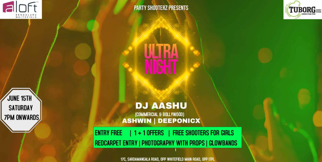 Ultra Night - Aloft Whitefield