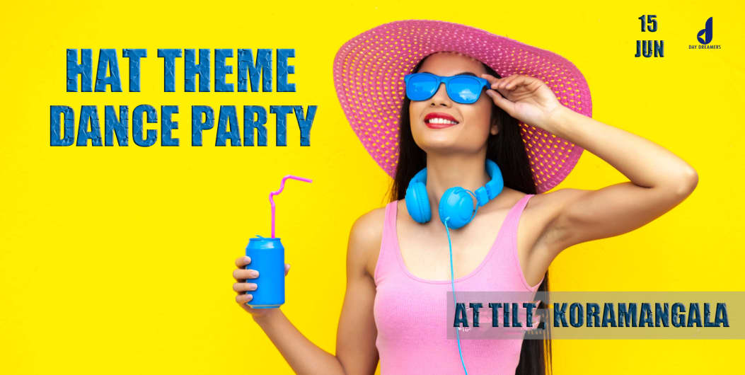 Hat Theme Dance Party At Tilt , Koramangala
