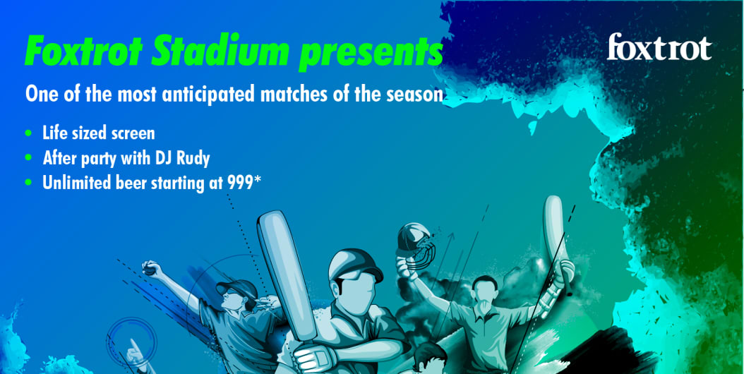 Foxtrot Stadium Presents - IND VS PAK (Live Cricket Screening)