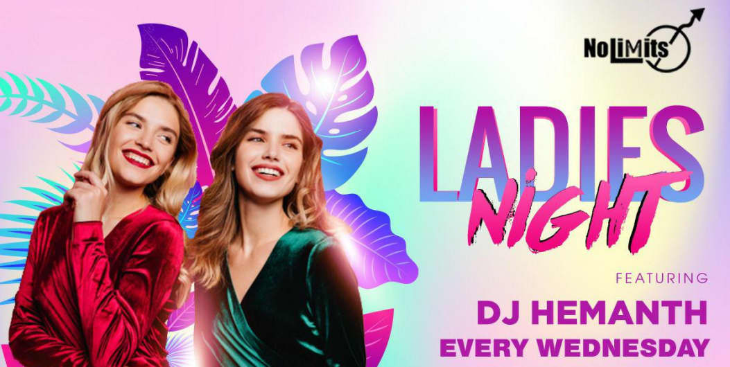 'Ladies Night' Ft. DJ Hemanth. The Most Happening  Wednesday