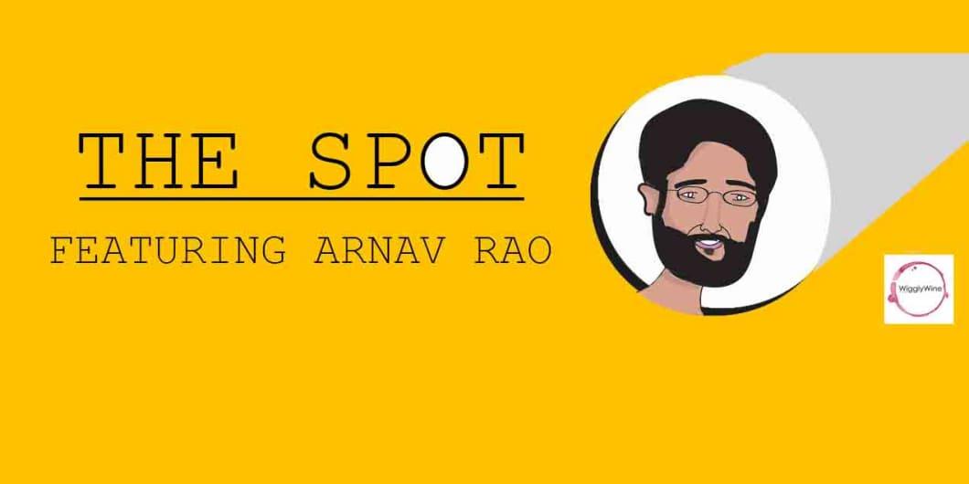 The Spot Ft. Arnav Rao