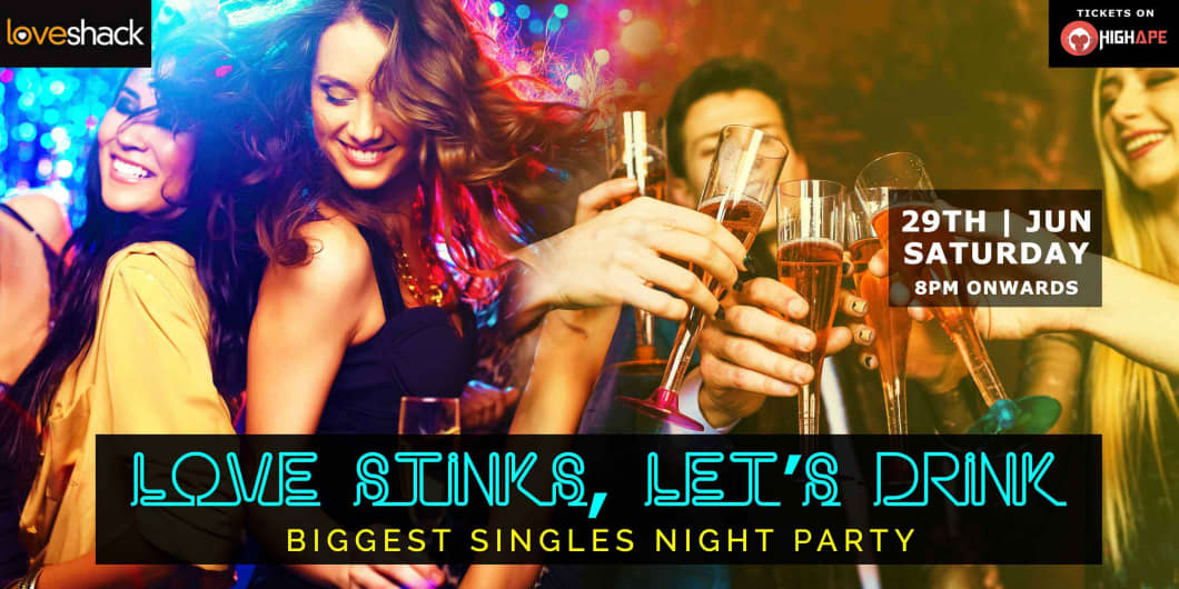 Love Stinks, Lets Drink - Biggest Single's Night