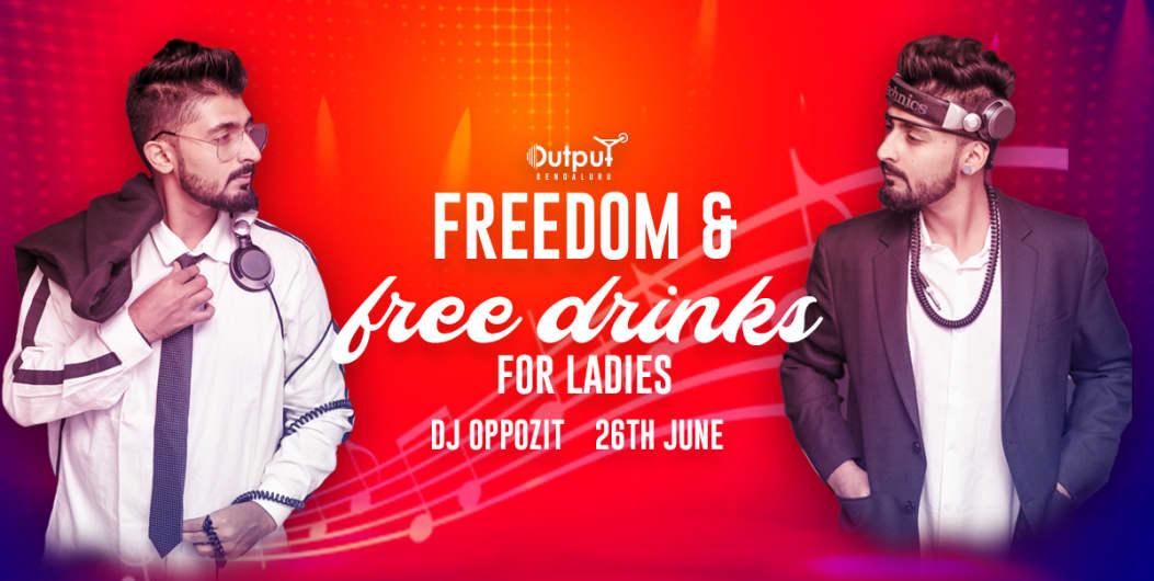 Freedom & Free Drinks For Girls Ft DJ Oppozit