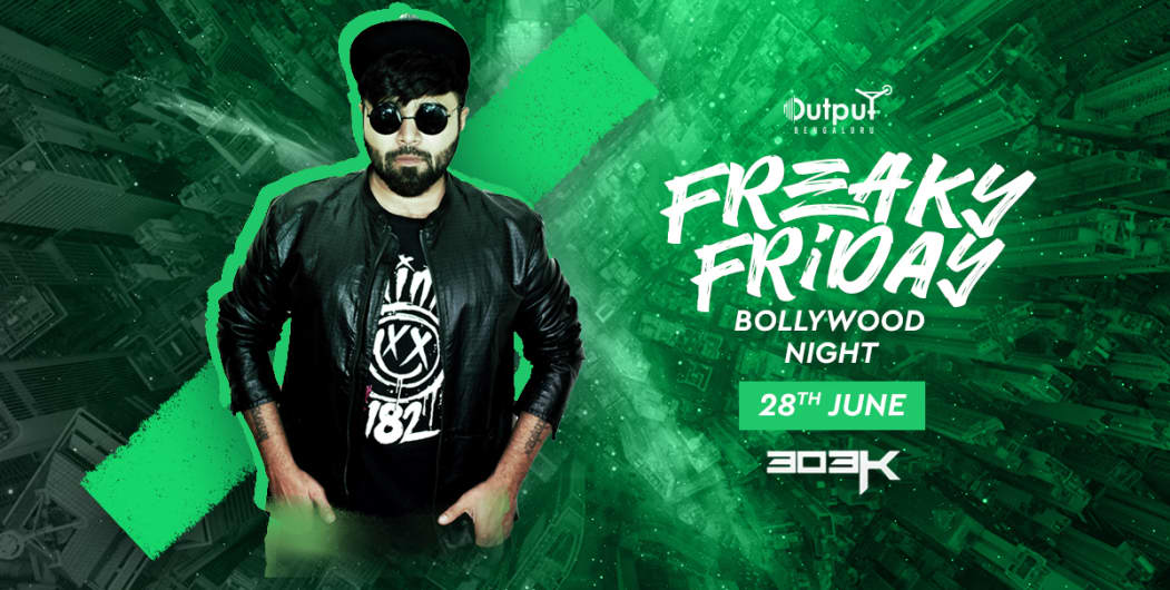 Freaky Friday Bollywood Night Ft DJ 303K