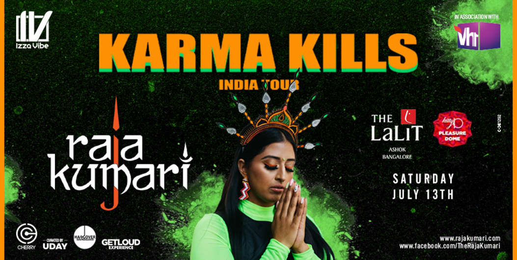 RajaKumari Karma Kills India Tour - Bangalore