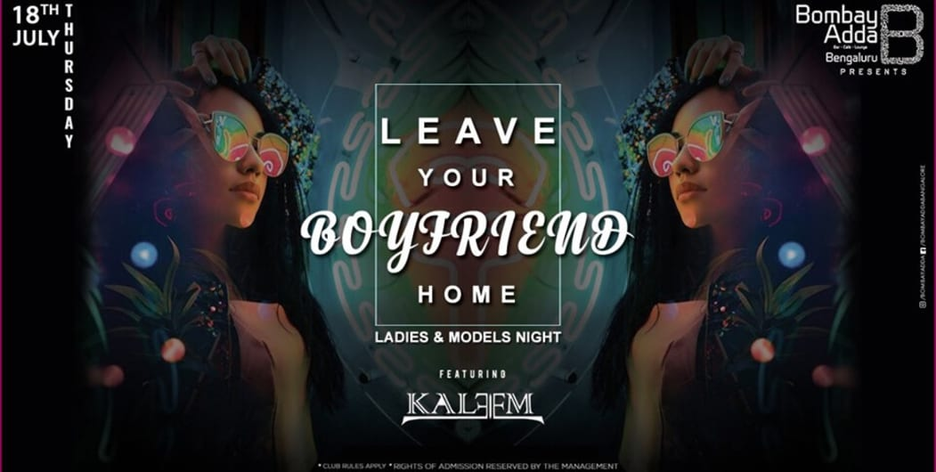 Leave Your Boyfriend Home - Ladies and Models Night