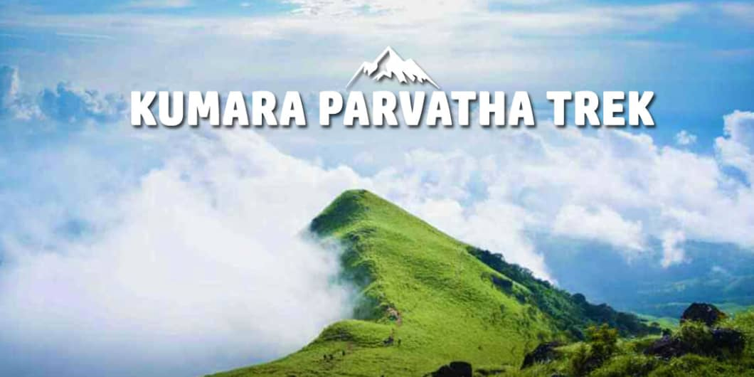 Kumara Parvatha Trek | Plan The Unplanned- August