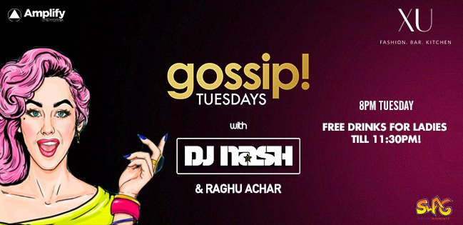Gossip Tuesdays - Ladies Night Ft DJ Nash & Raghu