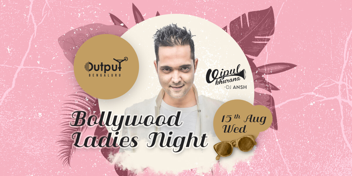 Ladies Night Ft DJ Vipul Khurana