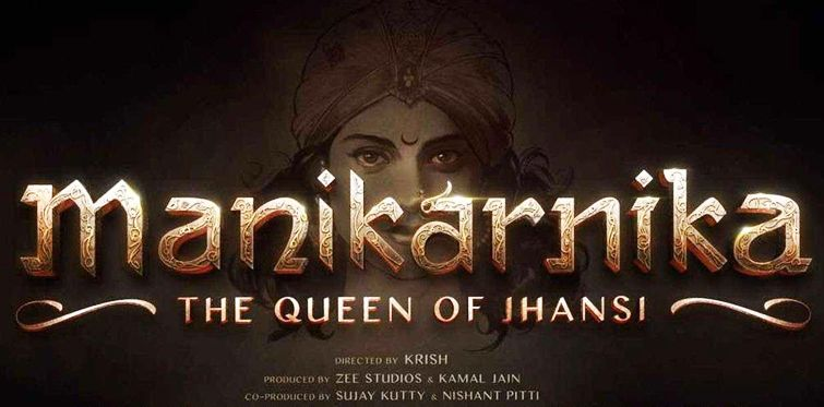 Manikarnika- The Queen of Jhansi - Rani Laxmibai