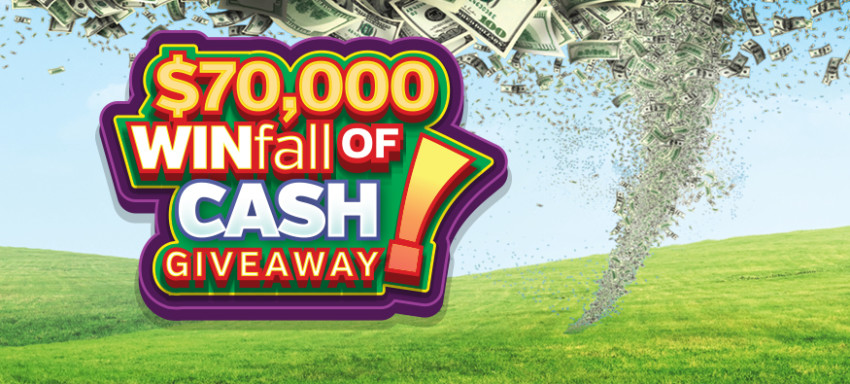 $70,000 WINfall of Cash Giveaway