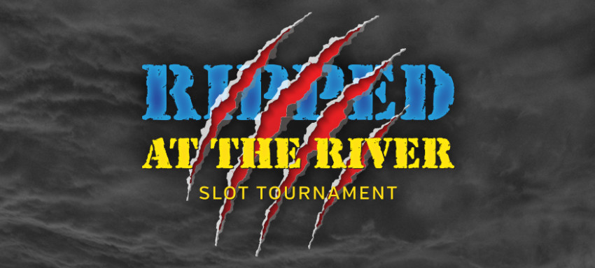 Ripped At The River Slot Tournament