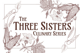 The Three Sisters Culinary Series Event #2