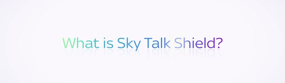 What is Sky Talk Shield?