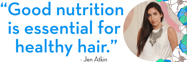 Jen Atkin Hair Care Expert on Food for Healthy Hair