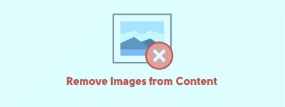 Remove Images from Content in WordPress [Fast Way] (Without Plugin) image