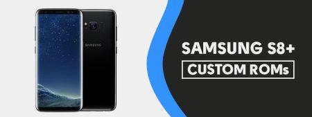 Samsung S8+ Custom ROMs [List] – Fast & Stable (Download Link) image