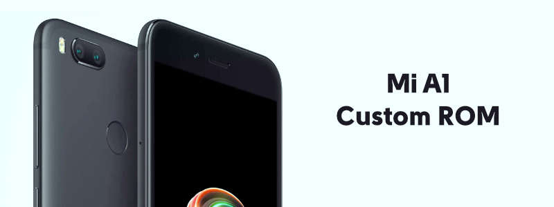 Mi A1 Custom ROMs (Xiaomi) – Fast & Stable ROMs List [Updated] image