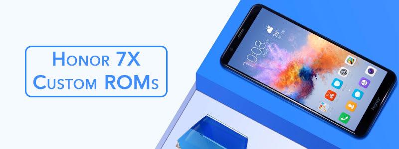 Honor 7X Custom ROMs – Best Performance & Battery ✌️(Updated) image