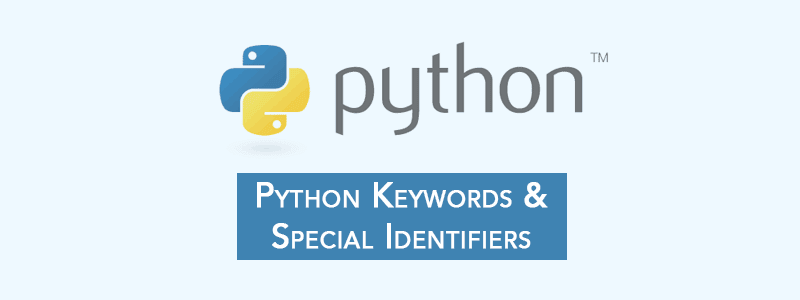 Python Keywords & Special Identifiers [Must Not Use as Variable Names] image
