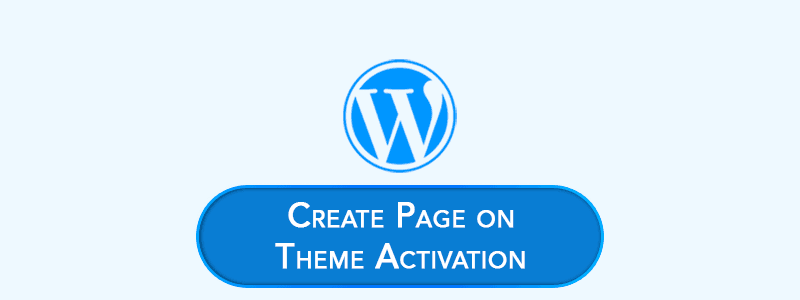 How to Create Page on Theme Activation (Automatically) in WordPress image