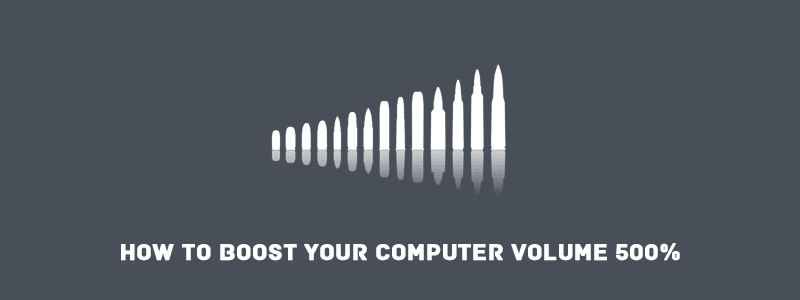 How to Boost your Computer Volume from 100 to 500%? image