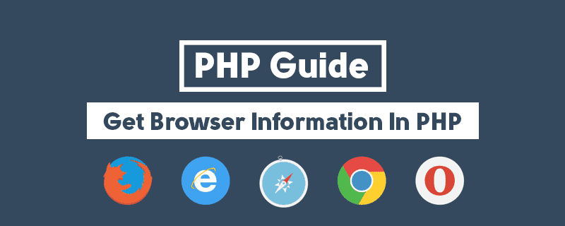 Guide: How to Get Browser Information In PHP image