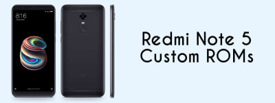 Redmi Note 5 Custom ROMs – (Fast & Stable)✌️[Updated: April] image