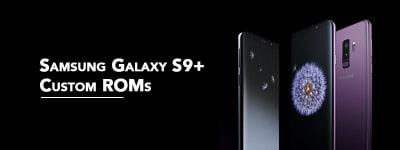 Samsung S9+ Custom ROMs [List] – Fast & Stable (Download Link) image