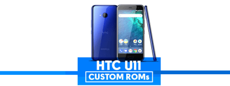 HTC U11 Custom ROMs [List] – Improve Battery & Performance (Updated) image